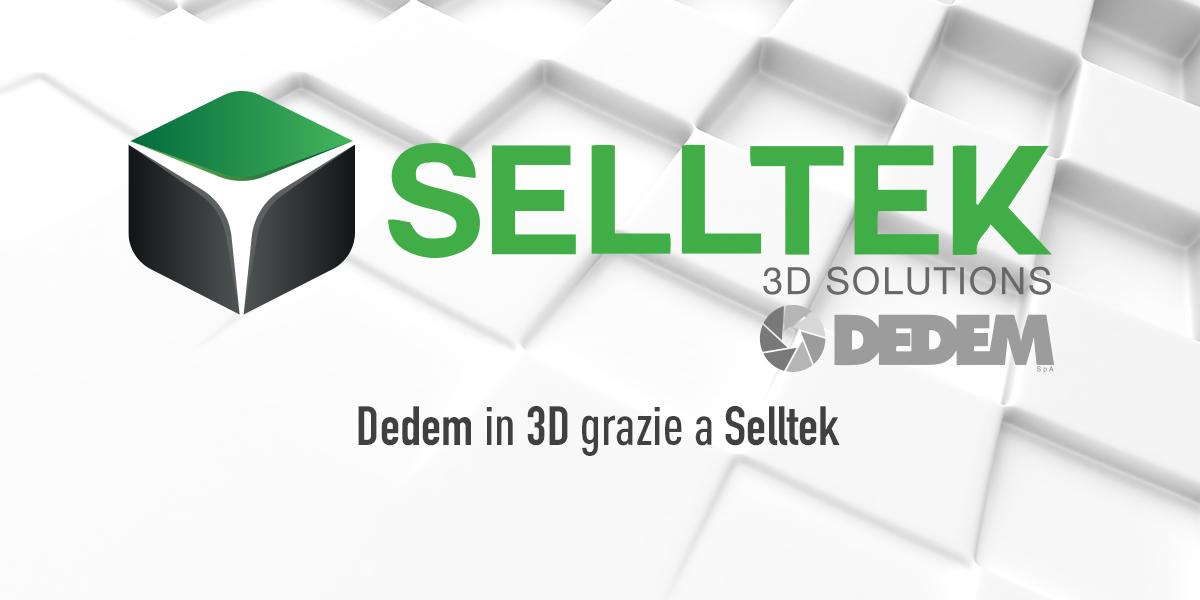 Dedem in 3D Grazie a Selltek